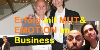 Erfolg dank Mut und Emotion im Business