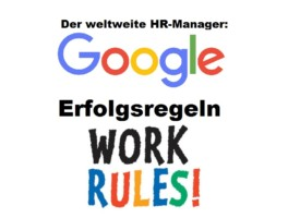 Die 7 wichtigsten Regeln für Erfolg im Business (Googles HR-Manager) – Work Rules!