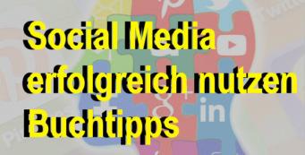 Social Media erfolgreich nutzen – 3 Buchtipps