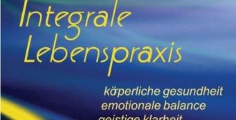 Erfolgreich und Glücklich durch Integrale Lebenspraxis Ken Wilber