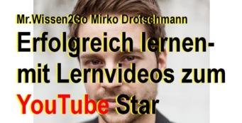 Erfolgreich lernen mit Erklärvideos – YouTube Star MrWissen2Go | Mirko Drotschmann