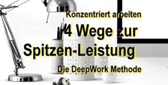 4 Wege zur Spitzenleistung | Konzentriert arbeiten | DeepWork