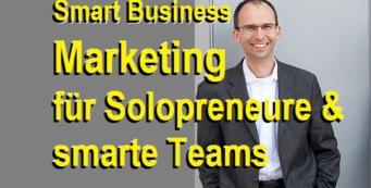 Smartes Marketing – Erfolg ohne Ellbogentechnik