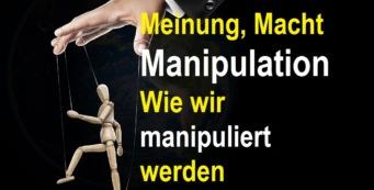 Meinung Macht Manipulation – wie wir manipuliert werden