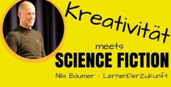 Kreativität lernen & Science Fiction | Nils Bäumer