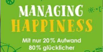 Managing Happiness – Schlüssel zum Glück