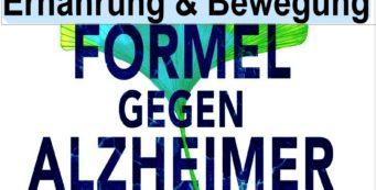 Gesundes Gehirn – Die Alzheimer Formel 2 – Ernährung und Bewegung