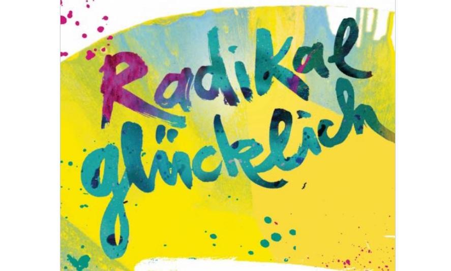 Radikal gluecklich