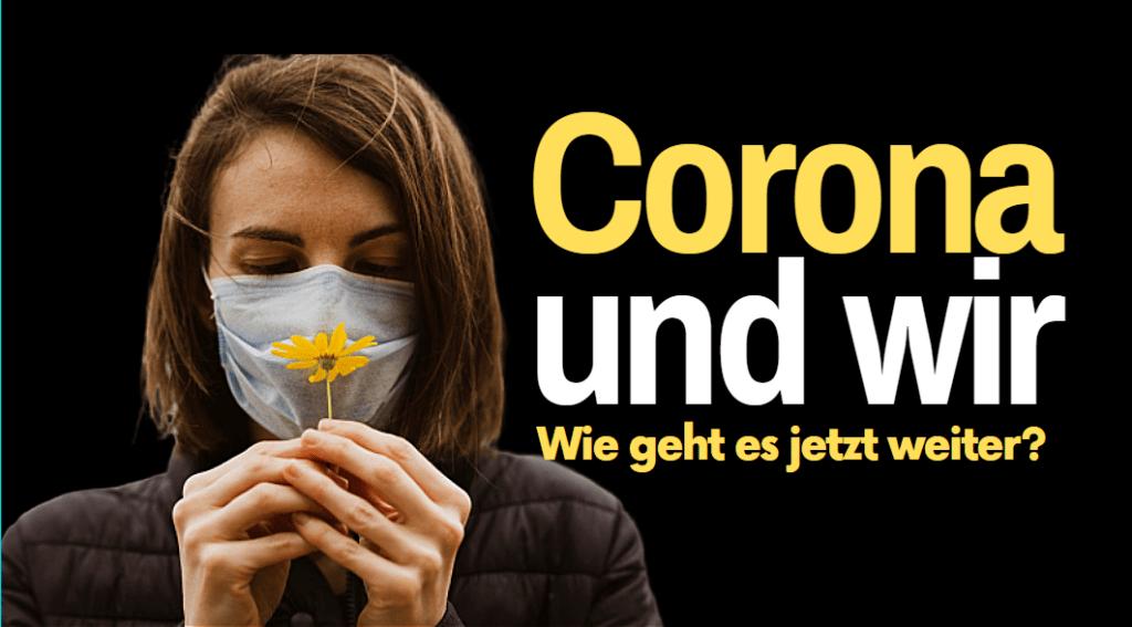 Corona Wie Geht Es Weiter